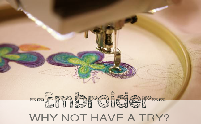 why should we try to embroider