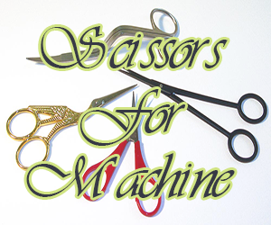 Scissors For Embroidery Machines