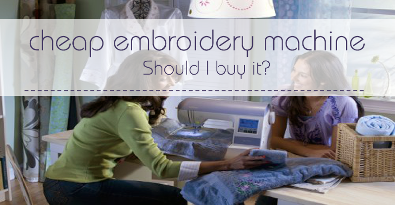 Cheap Embroidery Machine, Should I Buy It? - Best ...