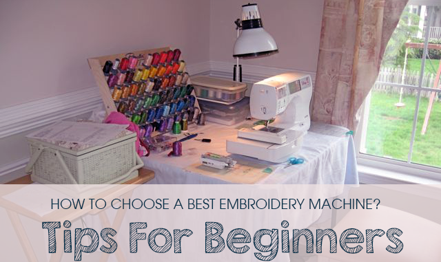 how to choose a best embroidery machine for beginners